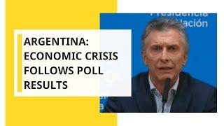Argentina: Economic crisis follows poll results