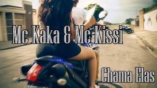 Mc Kissi & Kaka da 18 - Chama Elas Clipe OFICIAL
