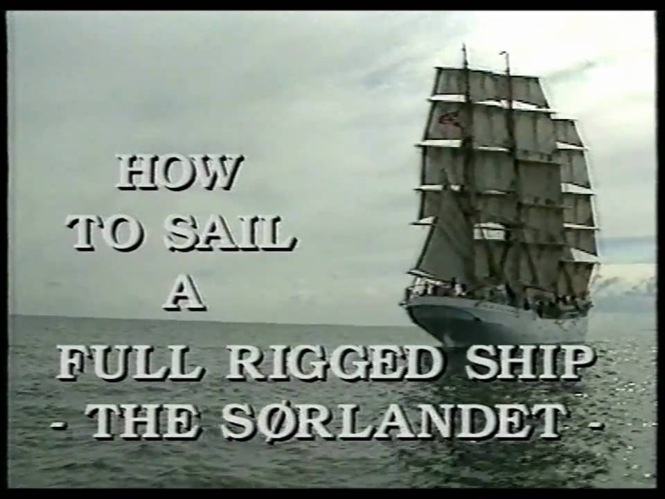 How To Sail A Full Rigged Ship The Srlandet Part 1 Youtube