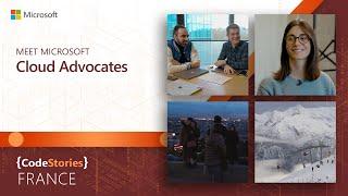 Microsoft France: Meet Microsoft Cloud Advocates | CodeStories