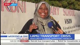 Lamu transport crisis: insecurity a major transport problem