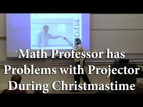 Math Professor has Problems with Projector at Christmas - Prank