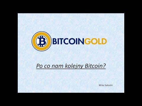 Bitcoin Gold - po co nam kolejny Bitcoin?