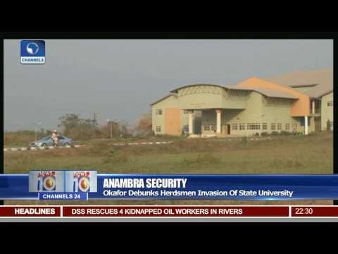 Anambra Security: Okafor Debunks Herdsmen Invasion Of State University