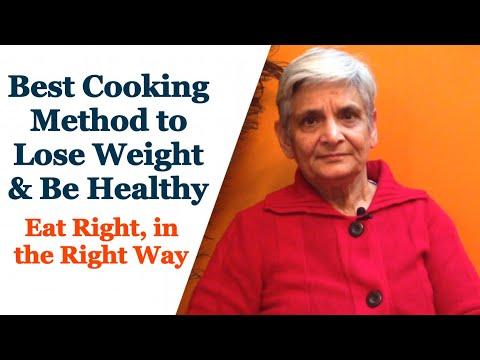 Best & Healthy Cooking Methods to lose Weight | How to prepare food to prevent nutrition loss ?