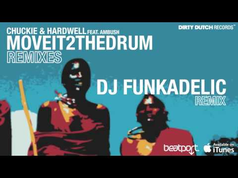 Chuckie & Hardwell ft. Ambush - Move It 2 The Drum (DJ Funkadelic Remix)