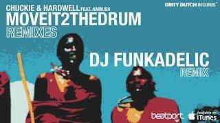 Chuckie & Hardwell ft. Ambush - Move It 2 The Drum (DJ Funkadelic Remix)