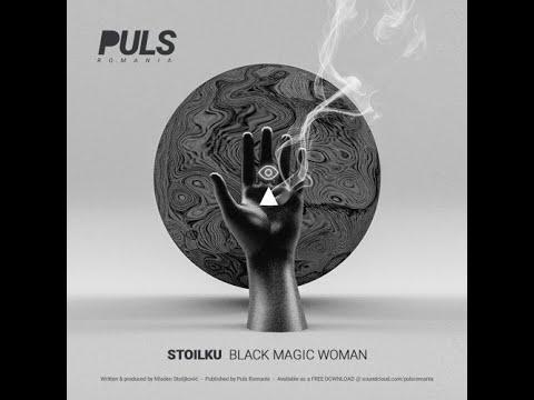 Stoilku - Black Magic Woman