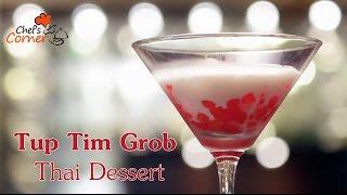 Tup Tim Grob - Thai Dessert   Ventuno ChefsCorner
