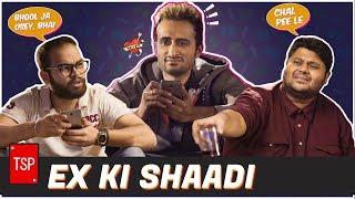Ex Ki Shaadi | TSP's Bhai Bhai