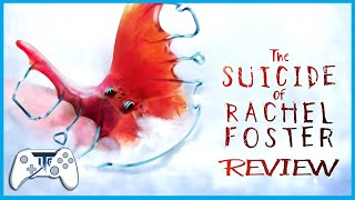 The Suicide of Rachel Foster Review (Video Game Video Review)