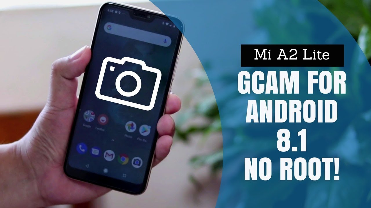 Mi A2 Lite GCam Installation Tutorial - NO ROOT! - TAGALOG