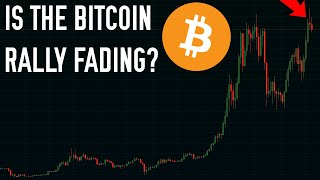 Is The Bitcoin RaĮly Fading? ⚠   Here's What You Need To Know