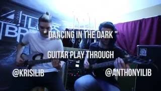 It Lives, It Breathes | Dancing In The Dark ( Guitar play through )