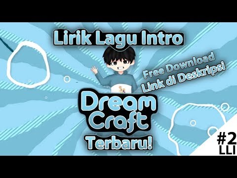 Lagu Intro The Dream Craft Terbaru Pakai Lirik?? (Link Download) | LLI #2