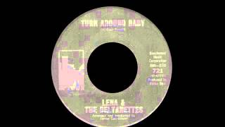 Lena & The Deltanettes - Turn Around Baby