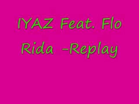 Iyaz Feat Flo Rida Replay