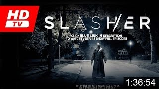 Slasher Season 1 Episode 4  FULL [EPISODES]