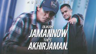 Download Mp3 Bukan Jaman Now Tapi Akhir Zaman  Music Video  - Ibnu Bilal