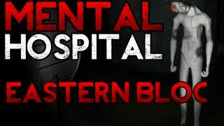 Mental Hospital Eastern Bloc Gameplay - Too scary for me!