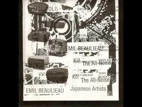 Emil Beaulieau - Kill the All-Noise Japanese Artists [FULL ALBUM]