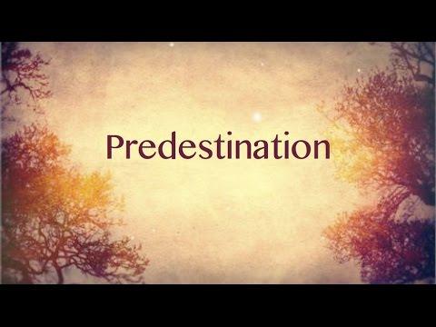 Predestination - a Biblical doctrine