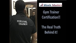 Gym Trainer Certification - The Real Truth Behind It!!