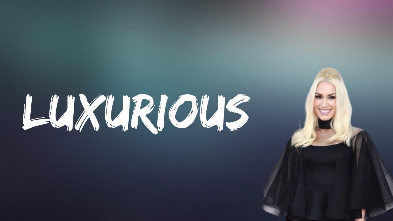 Gwen Stefani - Luxurious (Lyrics)