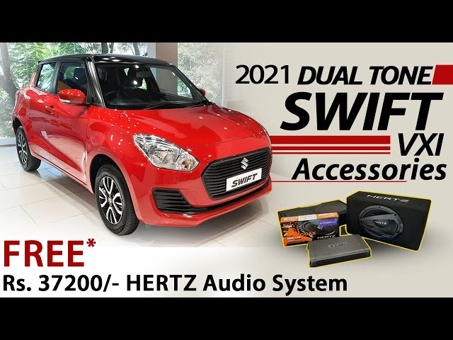 2021 Dual Tone Swift VXi Accessories Worth ₹ 70,000/-* | FREE ₹ 37,200/-* Hertz Audio System
