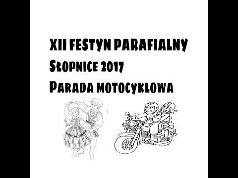 XII FESTYN PARAFIALNY - Słopnice 2017 - Parada motocyklowa