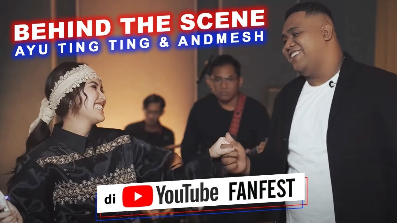 [BEHIND THE SCENE] AYU TING TING & ANDMESH DI YOUTUBE FANFEST