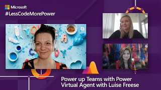 How to power up Teams using Power Virtual Agents with Luise Freese | #LessCodeMorePower