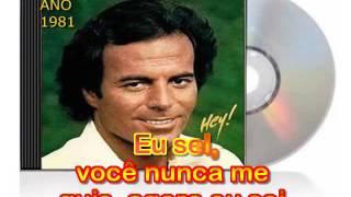 HEY - JULIO IGLESIAS - (portugues) - karaoke
