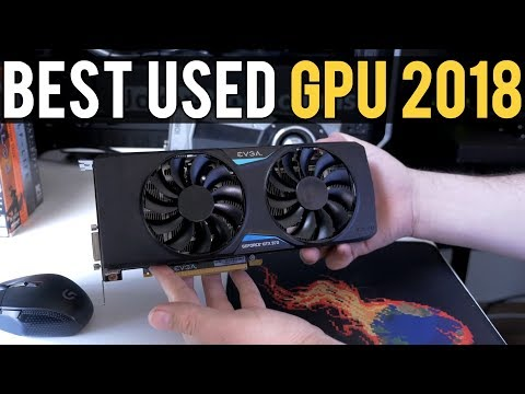 What is the BEST USED GPU of 2018 For the Money?