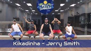 Baixar kikadinha - Jerry Smith - Coreografia - Meu Swingão.