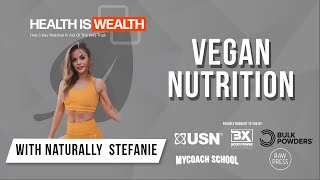 Vegan Nutrition With Naturally Stefanie