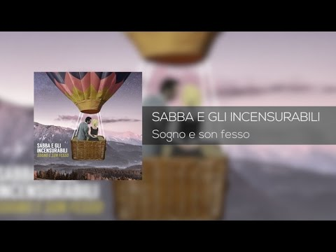 Sabba e gli Incensurabili - Sogno e son fesso - Album completo
