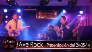 La Perla Bar - Ave Rock - Dejenme seguir - Presentación del 24-05-14