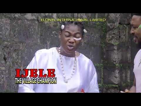 Download IJELE THE VILLAGE CHAMPION (OFFICIAL TRAILER) - 2019 LATEST NIGERIAN NOLLYWOOD MOVIES