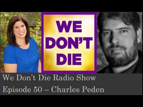 Episode 50 Pet Psychic Charles Peden on We Don't Die Radio