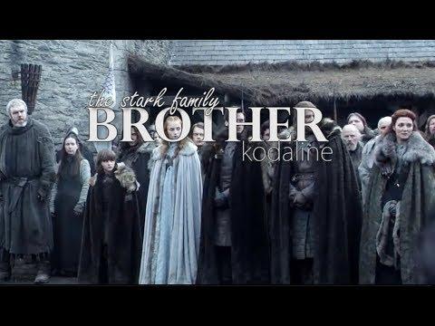 House Stark (GOT)    Brother - Kodaline