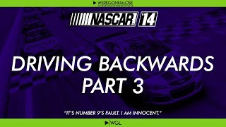 Nascar Trolling - Driving Backwards and Blaming the Other Drivers in Nascar 14
