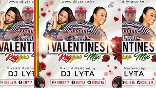 Download DJ LYTA -  VALENTINE REGGAE MIX MP3 song and Music Video