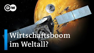 Galaktische Aussicht: Wirtschaftsboom im Weltall? | DW Wirtschaft