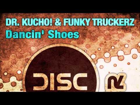 """Dr. Kucho! & Funky Truckerz """"Dancin' Shoes"""""""