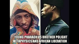 Young Pharaoh vs Brother POLIGHT : Metaphysics and African Liberation Pre Trial