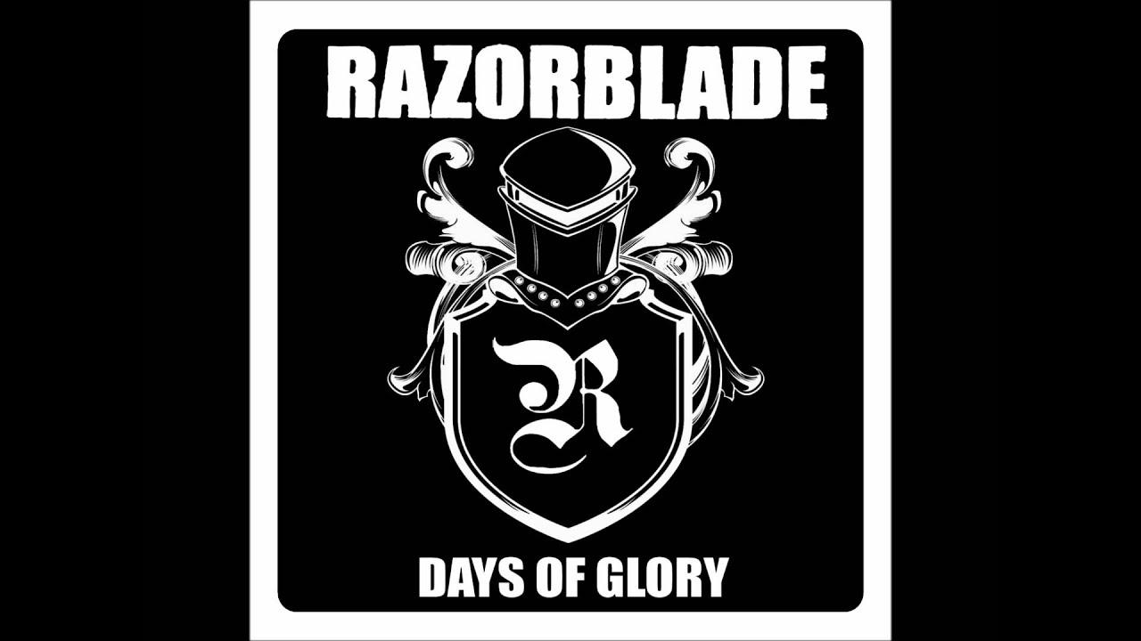 Razorblade Days Of Glory Youtube