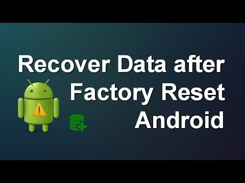 How To Recover Lost Data After Factory Reset Android