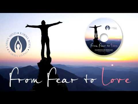 From Fear to Love: Working with Fear's Transformational Power (Self-Help Spirituality)