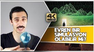 Evren simülasyon mu? (4K)